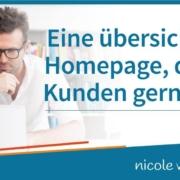 Eine übersichtliche Homepage, die Ihre Kunden gerne lesen