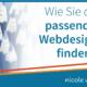 Wie Sie den passenden Webdesigner finden
