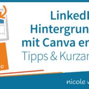 LinkedIn Hintergrundbild mit Canva erstellen - Tipps und Kurzanleitung