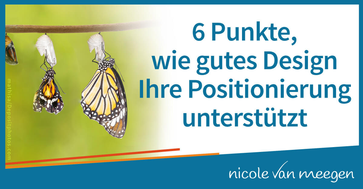 Sechs Punkte, wie gutes Design Ihre Positionierung unterstützt