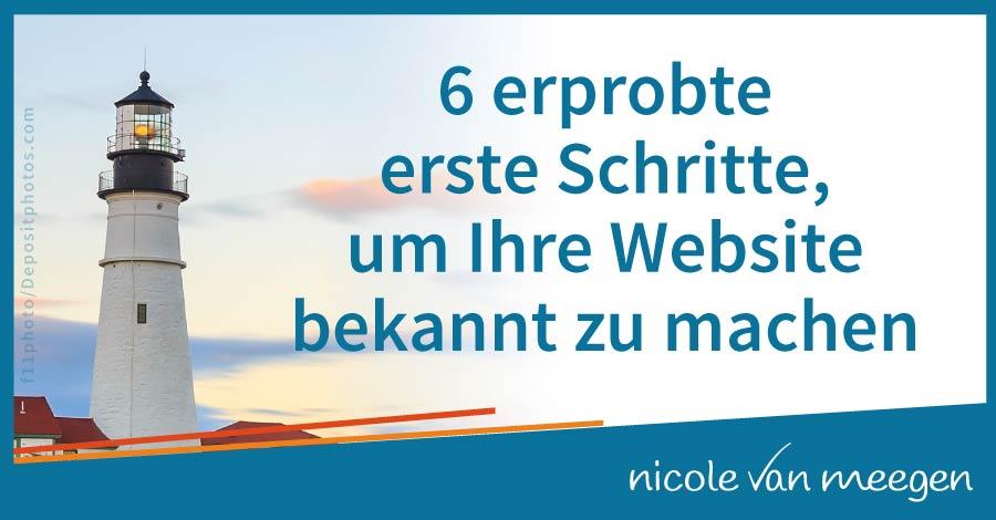 6 erprobte erste Schritte, um Ihre Website bekannt zu machen