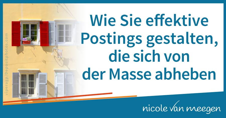 Wie Sie effektive Postings gestalten, die sich von der Masse abheben