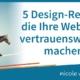 5 Design-Regeln, die Ihre Webseite vertrauenswürdig machen