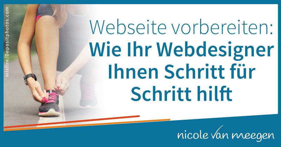 Webseite vorbereiten: Wie Ihr Webdesigner Ihnen Schritt für Schritt hilft